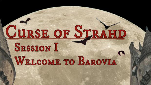 Curse of Strahd, Session I: Welcome toBarovia